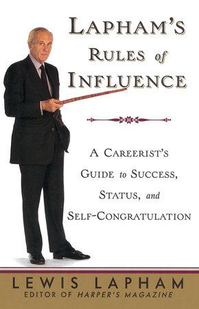 Lapham's Rules of Influence by Lewis Lapham