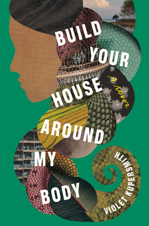 Build Your House Around My Body by Violet Kupersmith