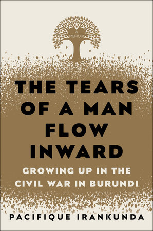 The Tears of a Man Flow Inward by Pacifique Irankunda