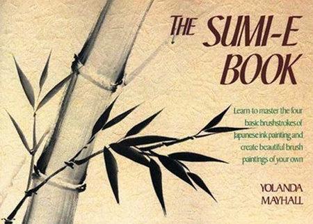 The Sumi-E Book by Yolanda Mayhall