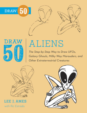 Draw 50 Aliens by Lee J. Ames and Ric Estrada