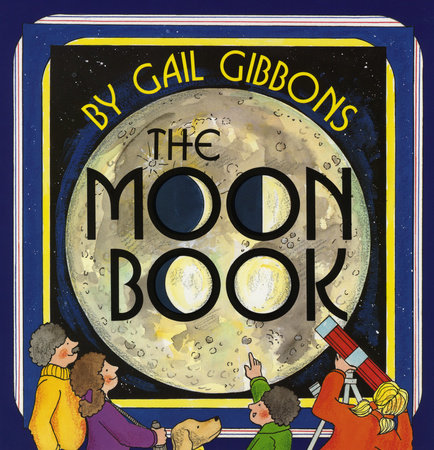The Moon Book by Gail Gibbons
