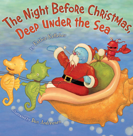 The Night Before Christmas, Deep Under the Sea by Kathie Kelleher