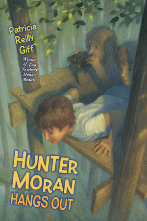 Hunter Moran Hangs Out by Patricia Reilly Giff