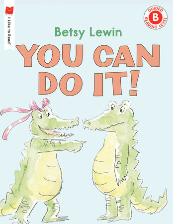 You Can Do It! by Betsy Lewin