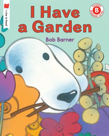 I Have a Garden by Bob Barner