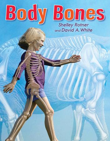 Body Bones by Shelley Rotner