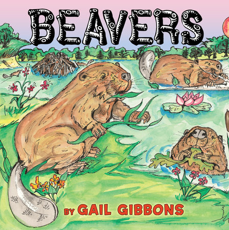 Beavers by Gail Gibbons