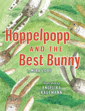Hoppelpopp and the Best Bunny by Mira Lobe