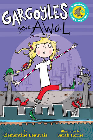 Gargoyles Gone AWOL by by Clémentine Beauvais; illustrated by Sarah Horne