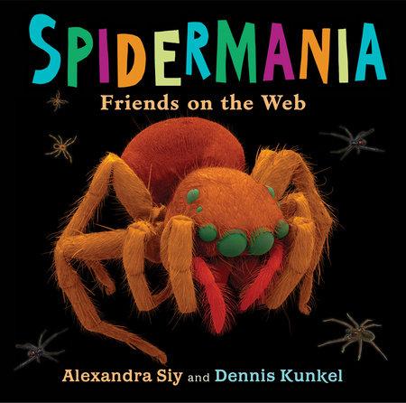 Spidermania by Alexandra Siy