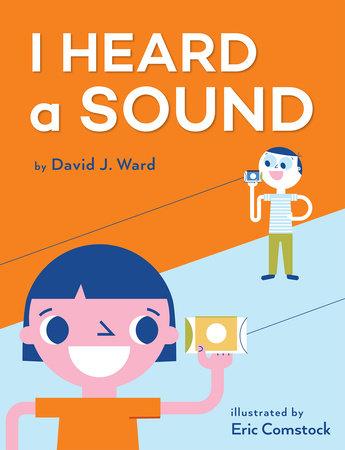 I Heard a Sound by David J. Ward