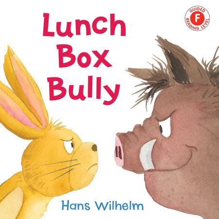 Lunch Box Bully by Hans Wilhelm