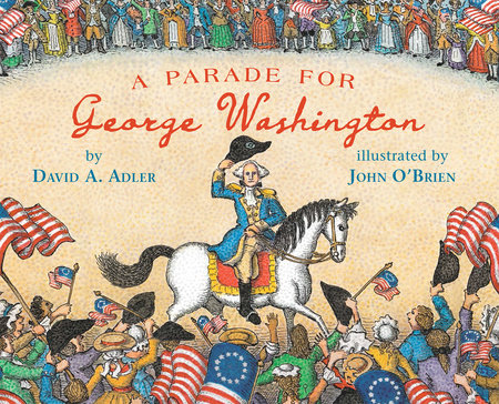 A Parade for George Washington by David A. Adler
