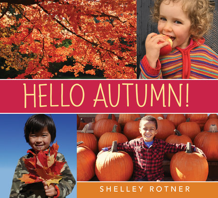 Hello Autumn! by Shelley Rotner