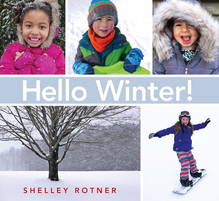 Hello Winter! by Shelley Rotner