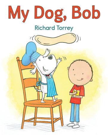 My Dog, Bob by Richard Torrey