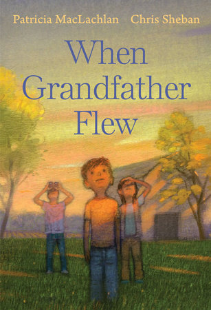 When Grandfather Flew by Patricia Maclachlan