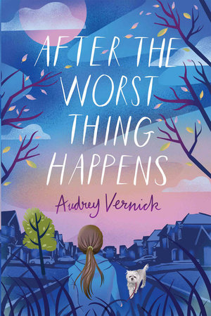 After the Worst Thing Happens by Audrey Vernick