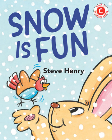 Snow Is Fun by Steve Henry