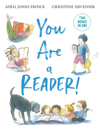 You Are a Reader! / You Are a Writer! by April Jones Prince
