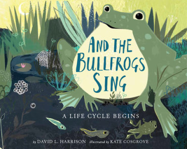 And the Bullfrogs Sing