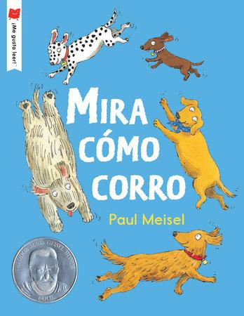 Mira cómo corro by Paul Meisel