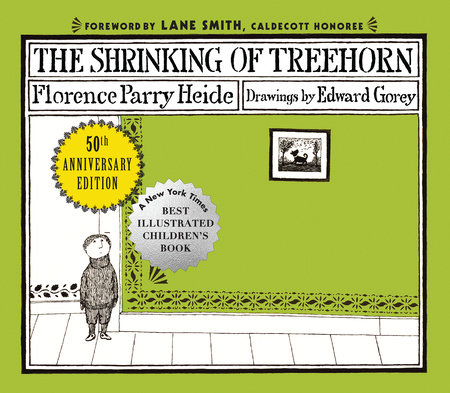The Shrinking of Treehorn (50th Anniversary Edition) by Florence Parry Heide