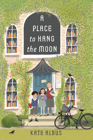 A Place to Hang the Moon by Kate Albus