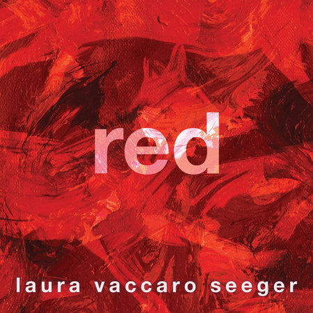 Red by Laura Vaccaro Seeger