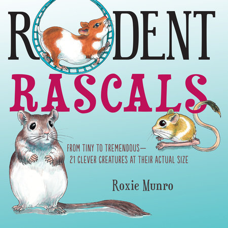 Rodent Rascals by Roxie Munro