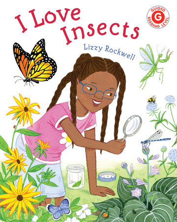 I Love Insects by Lizzy Rockwell