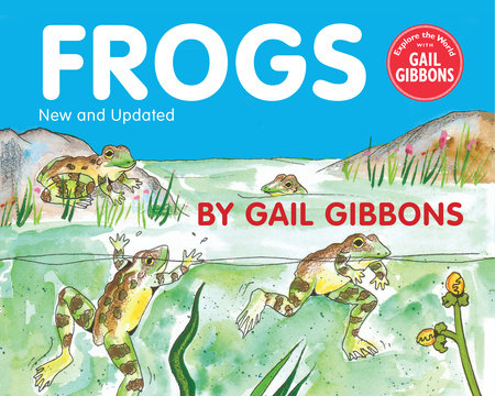 Frogs (New & Updated Edition) by Gail Gibbons