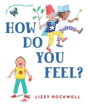 How Do You Feel? by Lizzy Rockwell