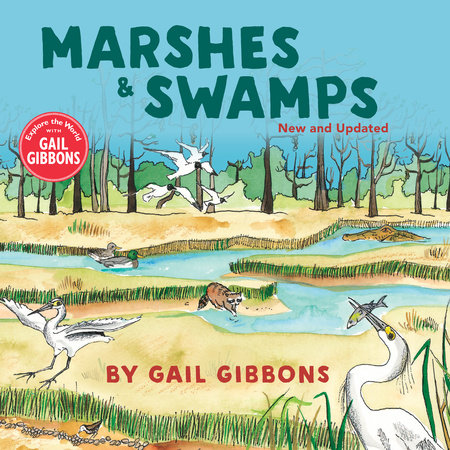Marshes & Swamps (New & Updated Edition) by Gail Gibbons