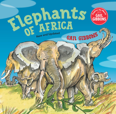 Elephants of Africa (New & Updated Edition) by Gail Gibbons