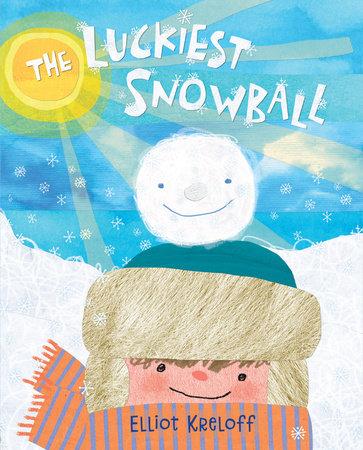 The Luckiest Snowball by Elliot Kreloff