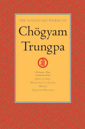 The Collected Works of Chögyam Trungpa: Volume 1 by Chogyam Trungpa