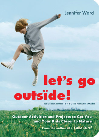 Let's Go Outside! by Jennifer Ward