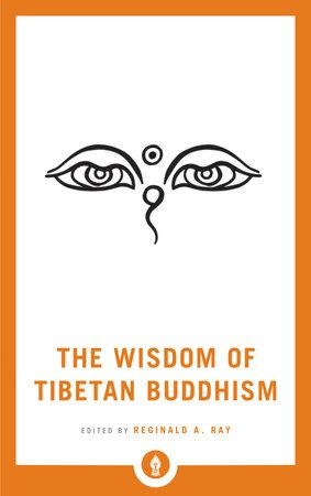 The Wisdom of Tibetan Buddhism by