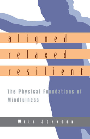Aligned, Relaxed, Resilient by Will Johnson