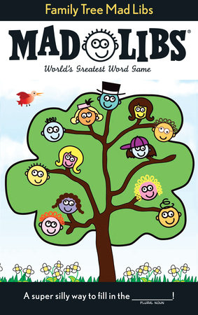 Family Tree Mad Libs by Roger Price and Leonard Stern