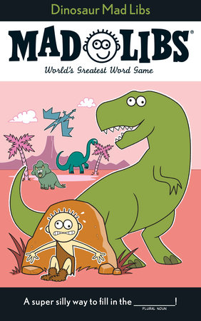 Dinosaur Mad Libs by Roger Price