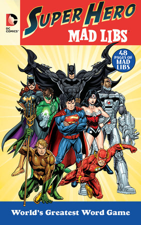 DC Comics Super Hero Mad Libs by Roger Price and Leonard Stern
