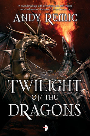 Twilight of the Dragons by Andy Remic