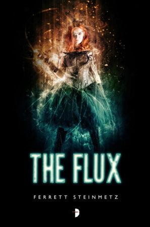 The Flux by Ferrett Steinmetz
