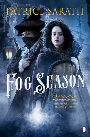 Fog Season by Patrice Sarath