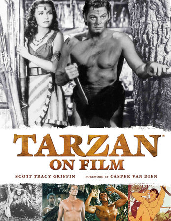 Tarzan on Film by Scott Tracy Griffin
