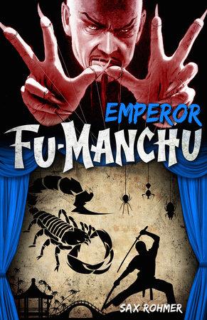 Fu-Manchu - Emperor Fu-Manchu by Sax Rohmer