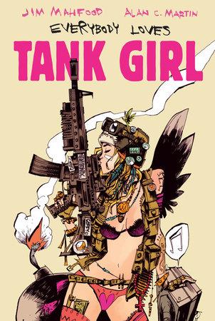 Everybody Loves Tank Girl by Alan Martin